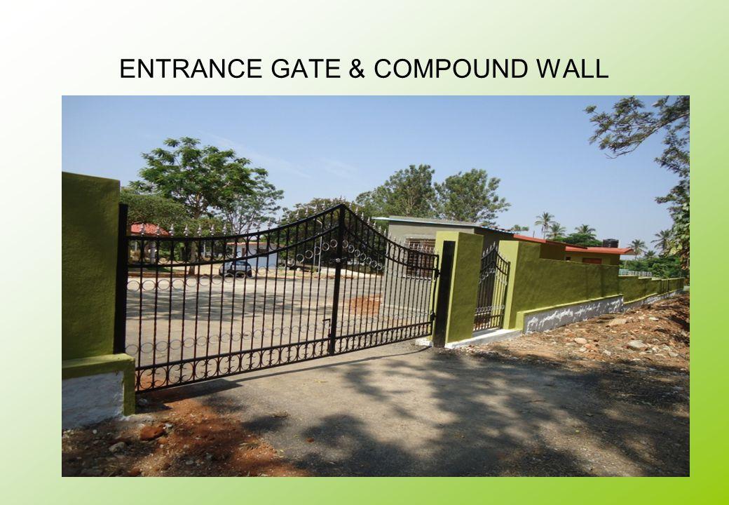 ENTRANCE GATE & COMPOUND WALL