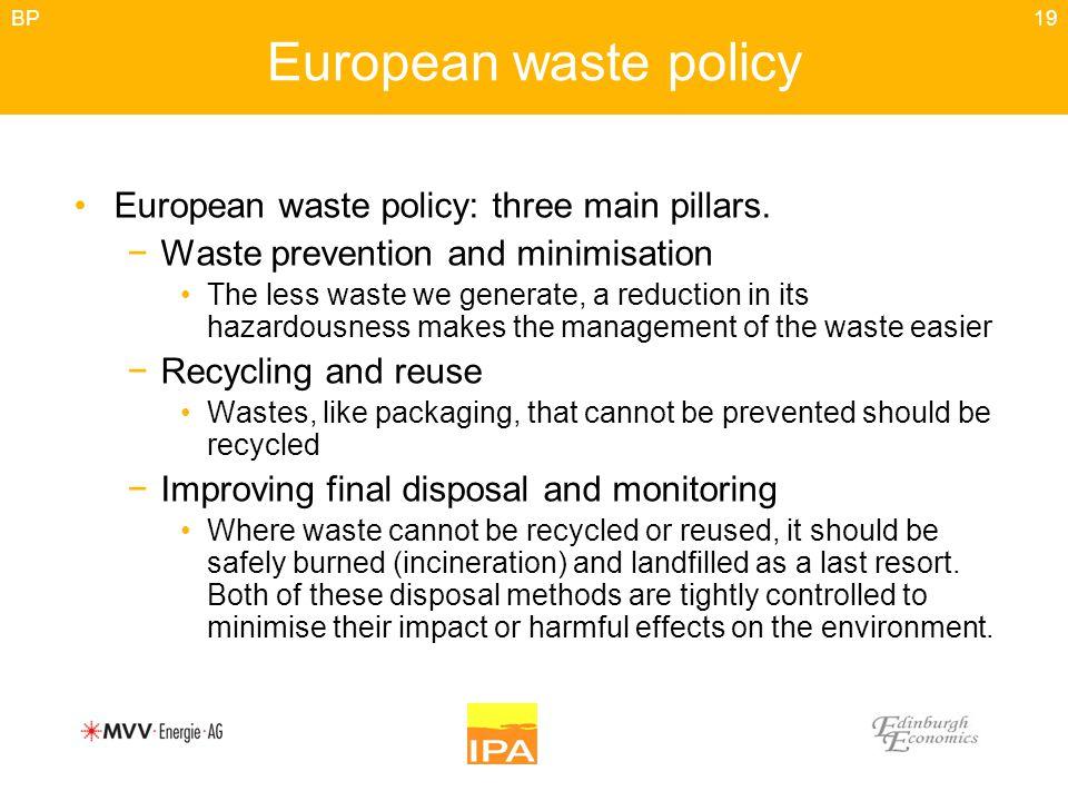 19 European waste policy European waste policy: three main pillars.