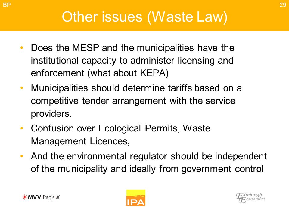 29 Other issues (Waste Law) Does the MESP and the municipalities have the institutional capacity to administer licensing and enforcement (what about K