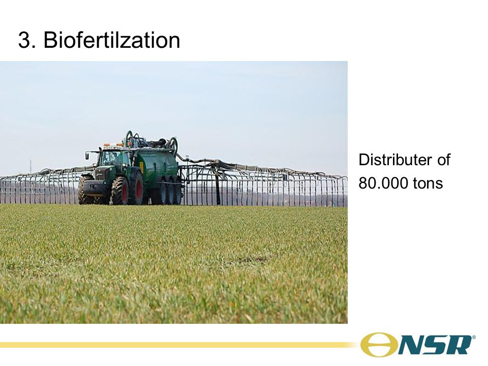 Distributer of 80.000 tons 3. Biofertilzation