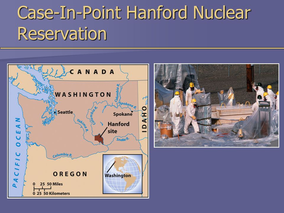 Case-In-Point Hanford Nuclear Reservation