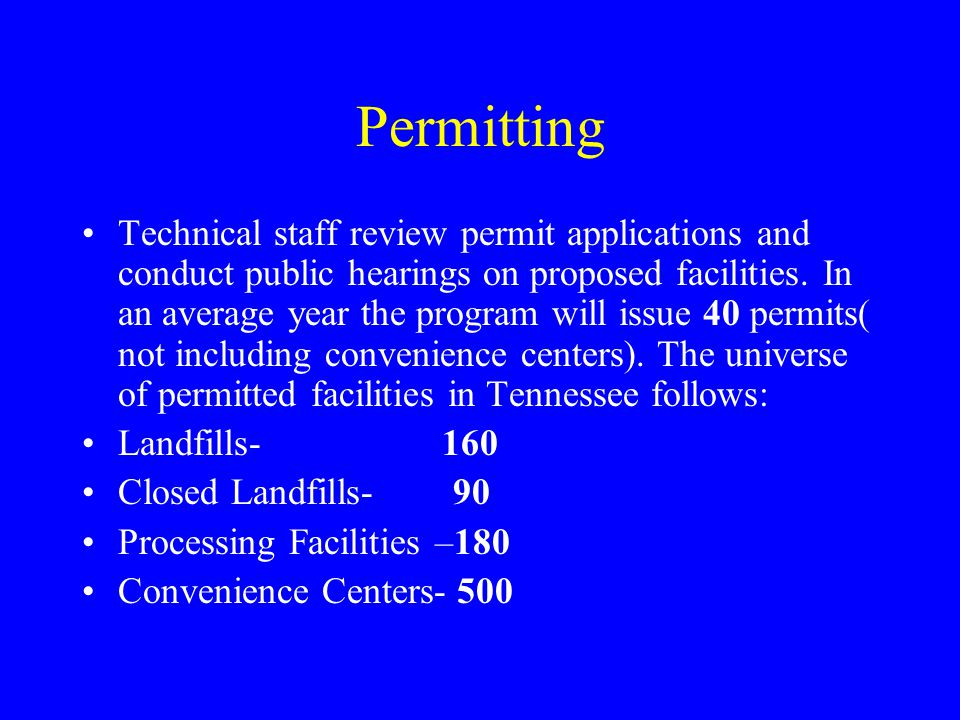 Permitting Technical staff review permit applications and conduct public hearings on proposed facilities.