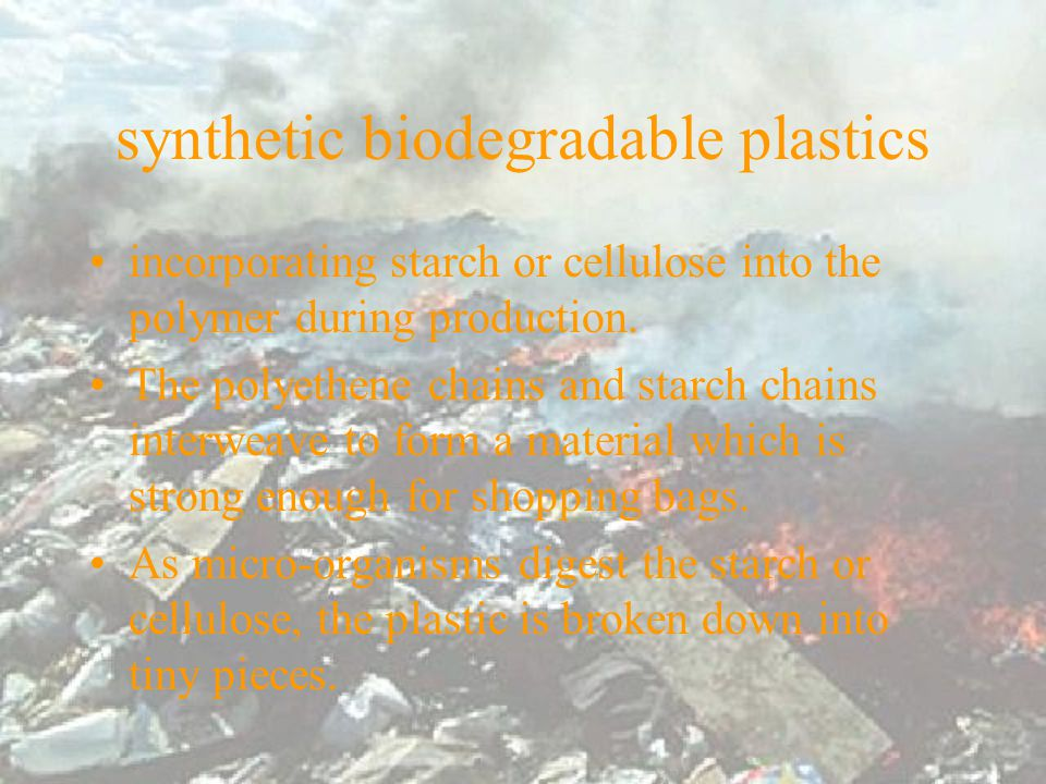 photodegradable plastics a carbonyl group(>C=O) can be incorporated into the polymer chain, the carbonyl group will absorb light and use the energy to