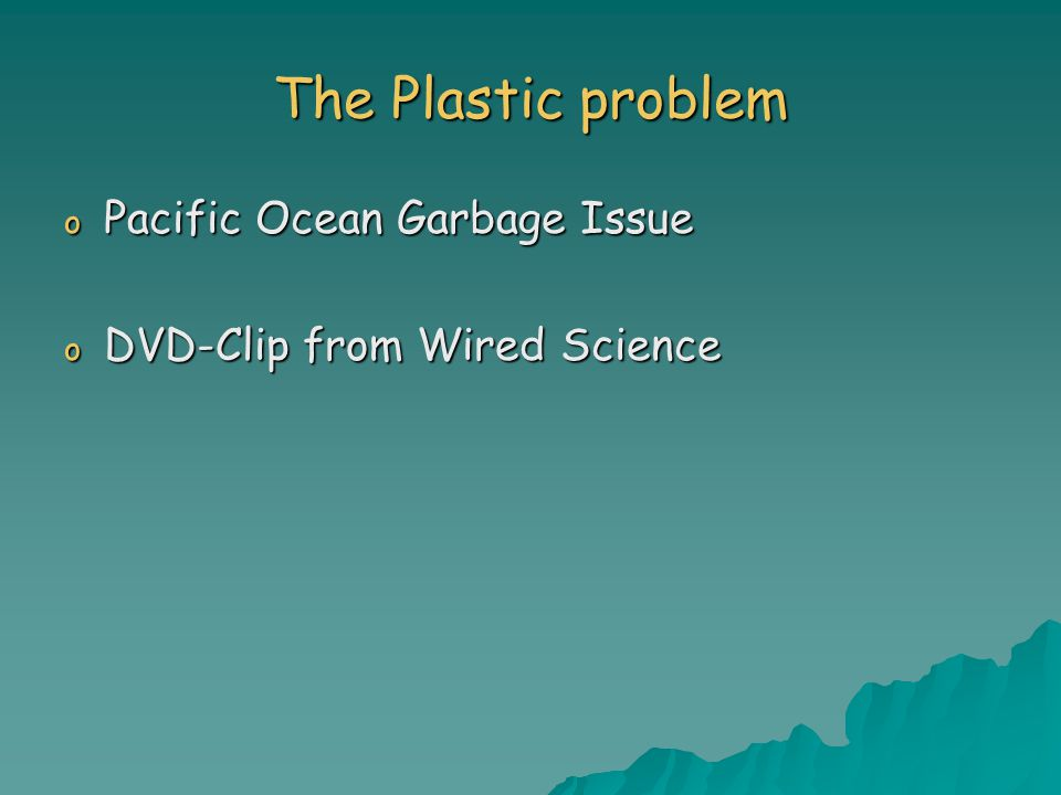 The Plastic problem o Pacific Ocean Garbage Issue o DVD-Clip from Wired Science