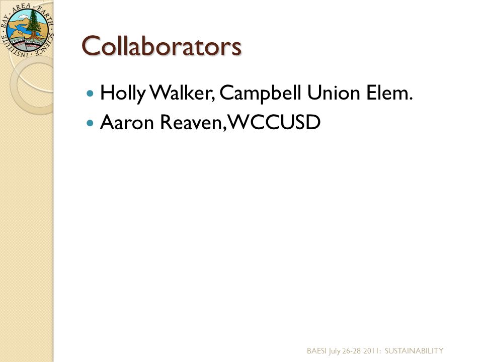 Collaborators Holly Walker, Campbell Union Elem.