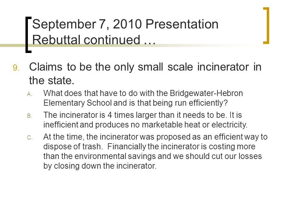 9. Claims to be the only small scale incinerator in the state.