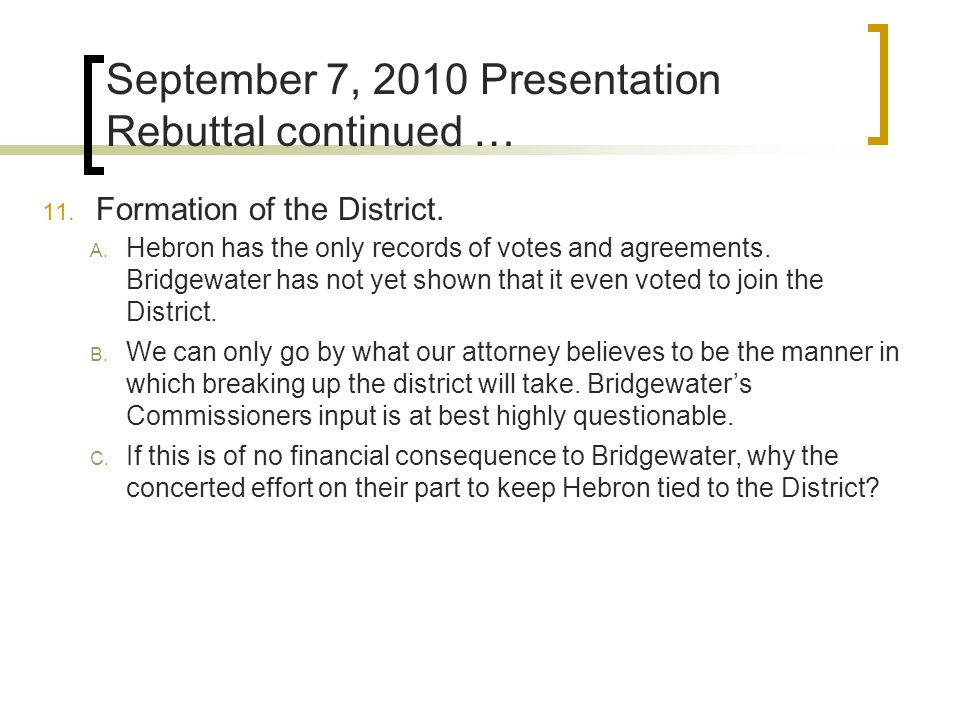11. Formation of the District. A. Hebron has the only records of votes and agreements.