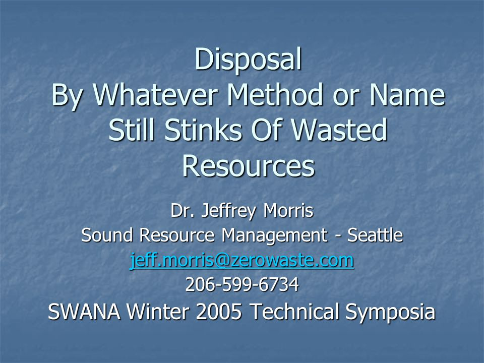 Disposal By Whatever Method or Name Still Stinks Of Wasted Resources Dr.