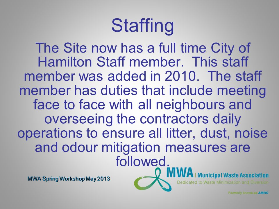 MWA Spring Workshop May 2013 Staffing The Site now has a full time City of Hamilton Staff member.