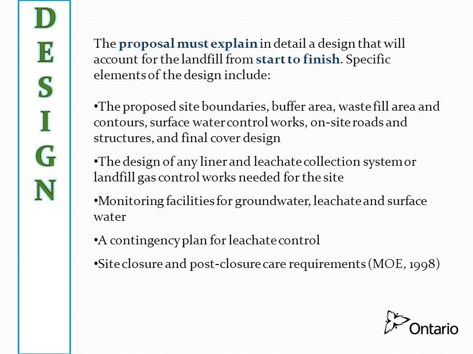 The proposal must explain in detail a design that will account for the landfill from start to finish. Specific elements of the design include: The pro