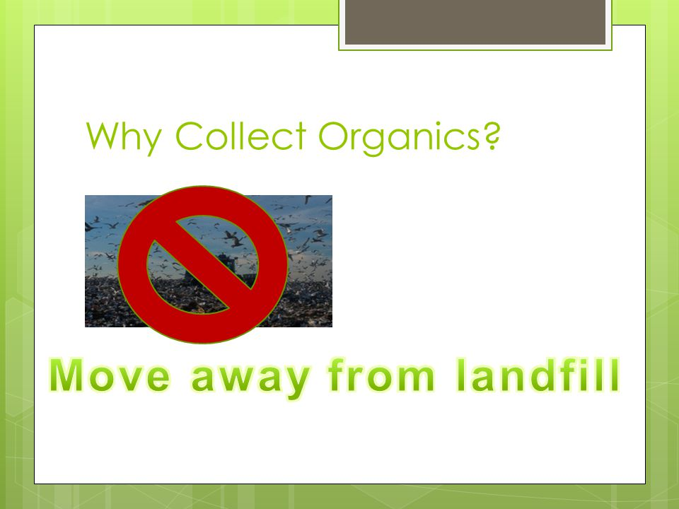 Why Collect Organics