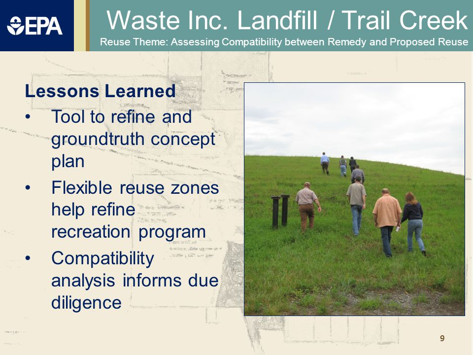 9 Tool to refine and groundtruth concept plan Flexible reuse zones help refine recreation program Compatibility analysis informs due diligence Lessons Learned