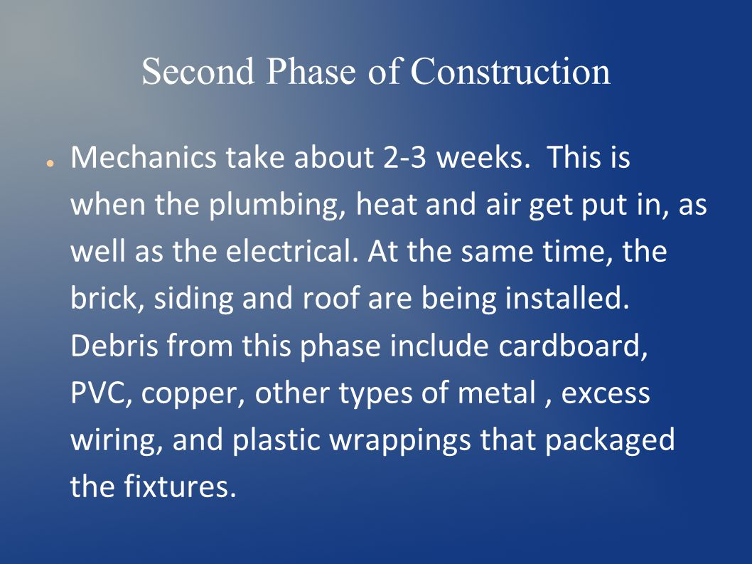 Second Phase of Construction ● Mechanics take about 2-3 weeks.