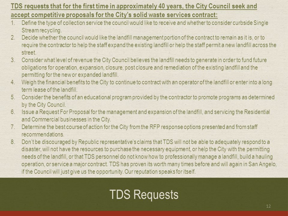 TDS requests that for the first time in approximately 40 years, the City Council seek and accept competitive proposals for the City's solid waste services contract: 1.Define the type of collection service the council would like to receive and whether to consider curbside Single Stream recycling.