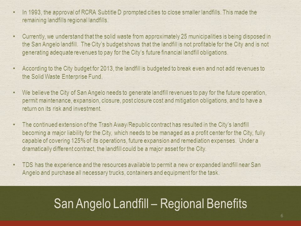 San Angelo Landfill – Regional Benefits In 1993, the approval of RCRA Subtitle D prompted cities to close smaller landfills.