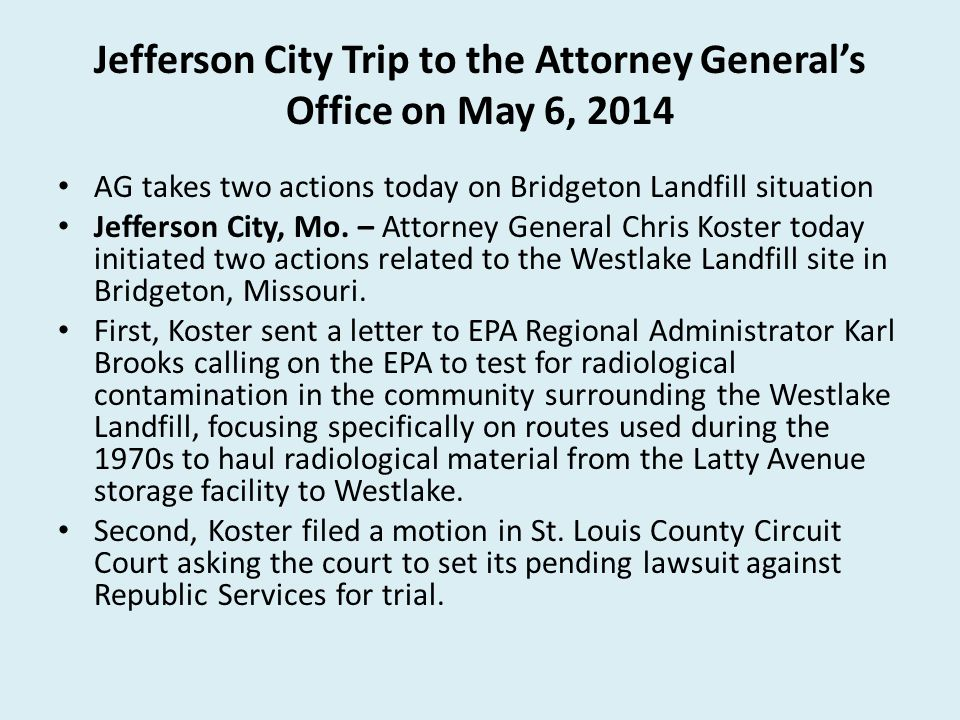 Jefferson City Trip to the Attorney General's Office on May 6, 2014 AG takes two actions today on Bridgeton Landfill situation Jefferson City, Mo.
