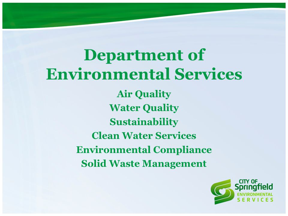 Department of Environmental Services Air Quality Water Quality Sustainability Clean Water Services Environmental Compliance Solid Waste Management