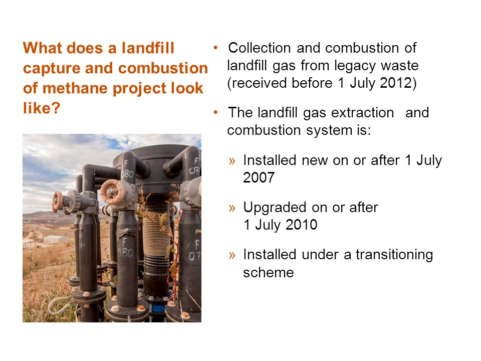 What does a landfill capture and combustion of methane project look like? Collection and combustion of landfill gas from legacy waste (received before