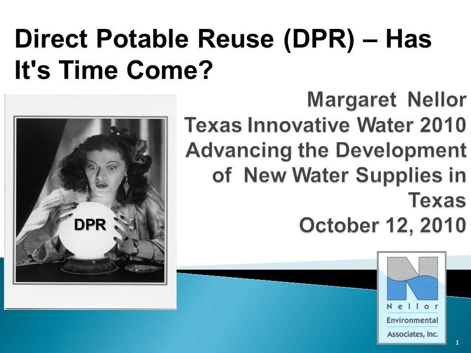 Direct Potable Reuse (DPR) – Has It s Time Come 1 DPR