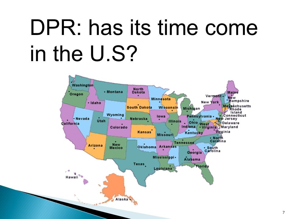 7 DPR: has its time come in the U.S