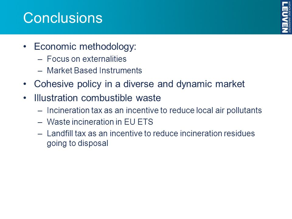 Conclusions Economic methodology: –Focus on externalities –Market Based Instruments Cohesive policy in a diverse and dynamic market Illustration combu