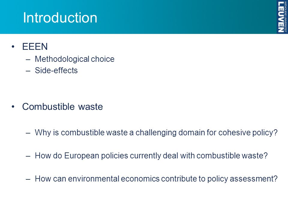Introduction EEEN –Methodological choice –Side-effects Combustible waste –Why is combustible waste a challenging domain for cohesive policy? –How do E