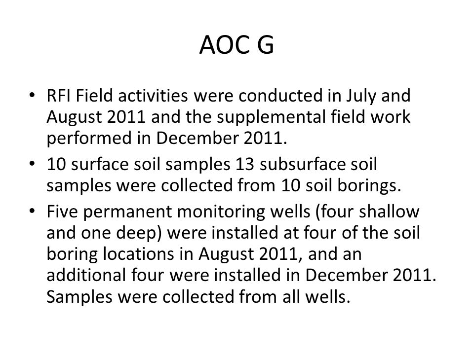 AOC G RFI Field activities were conducted in July and August 2011 and the supplemental field work performed in December 2011.