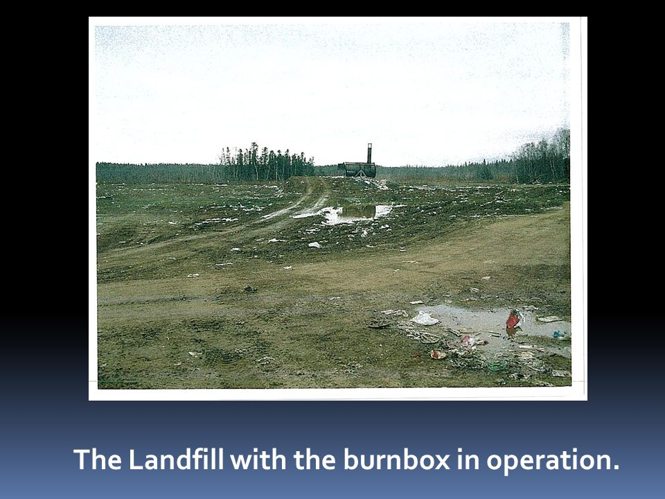 The Landfill with the burnbox in operation.