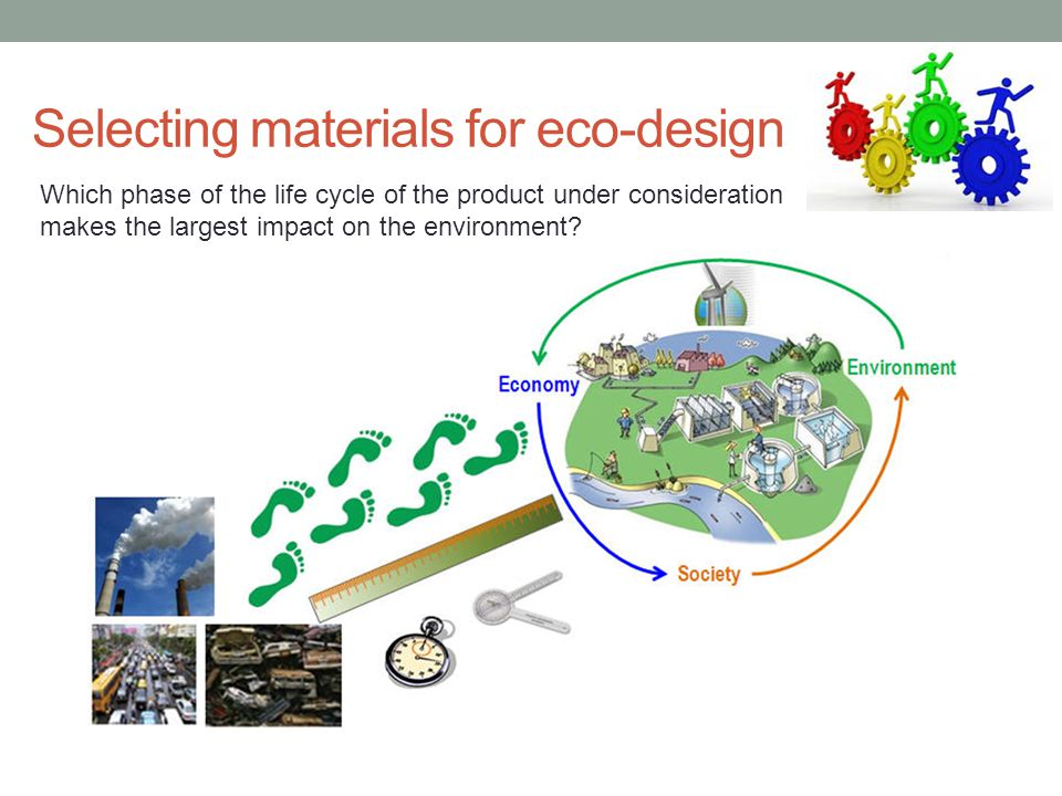 Selecting materials for eco-design Which phase of the life cycle of the product under consideration makes the largest impact on the environment