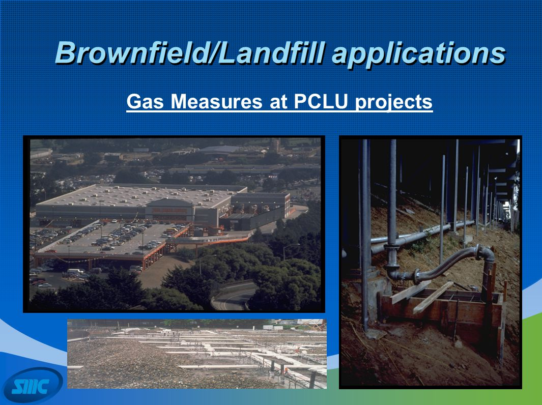 Brownfield/Landfill applications Gas Measures at PCLU projects