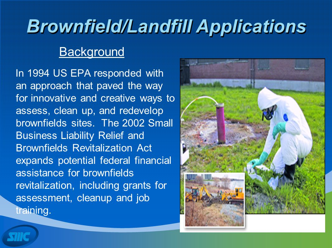Brownfield/Landfill Applications Post-closure Land Use/Residential & Commercial Development of former disposal sites Safety regulations (OSHA) drive industrial requirements for monitoring hazardous conditions (Petroleum and natural gas industry), which drove sensor technology development Combustible gas monitoring applied in industrial settings for safety purposes Combustible gas monitoring applied in residential and commercial settings due to 27 CCR Landfill Gas Monitoring and Control requirements and Brownfield and industrial development Background