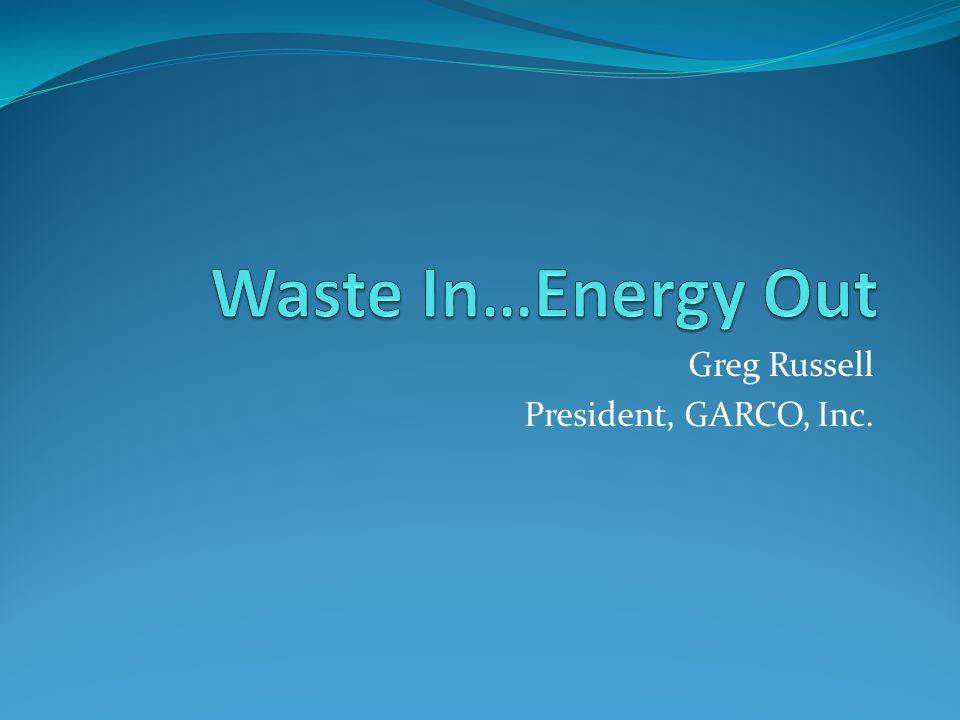Greg Russell President, GARCO, Inc.