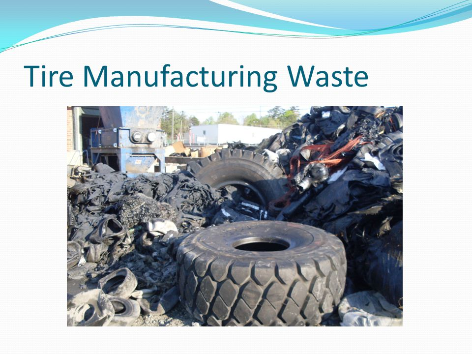 Tire Manufacturing Waste