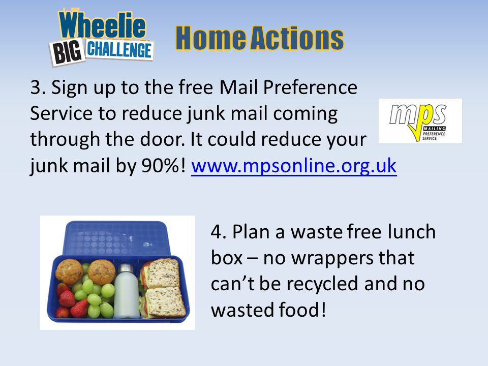 3. Sign up to the free Mail Preference Service to reduce junk mail coming through the door.