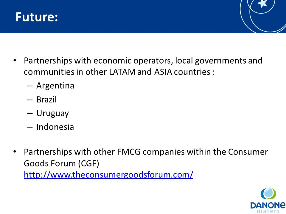 Future: Partnerships with economic operators, local governments and communities in other LATAM and ASIA countries : – Argentina – Brazil – Uruguay – I