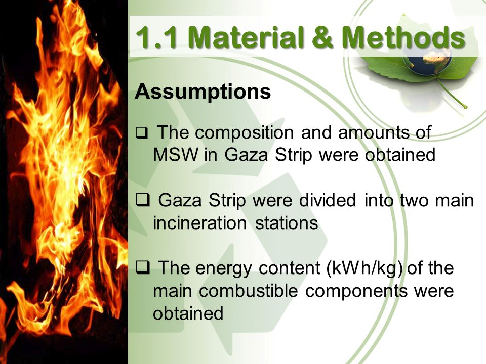 Assumptions  The composition and amounts of MSW in Gaza Strip were obtained  Gaza Strip were divided into two main incineration stations  The energ