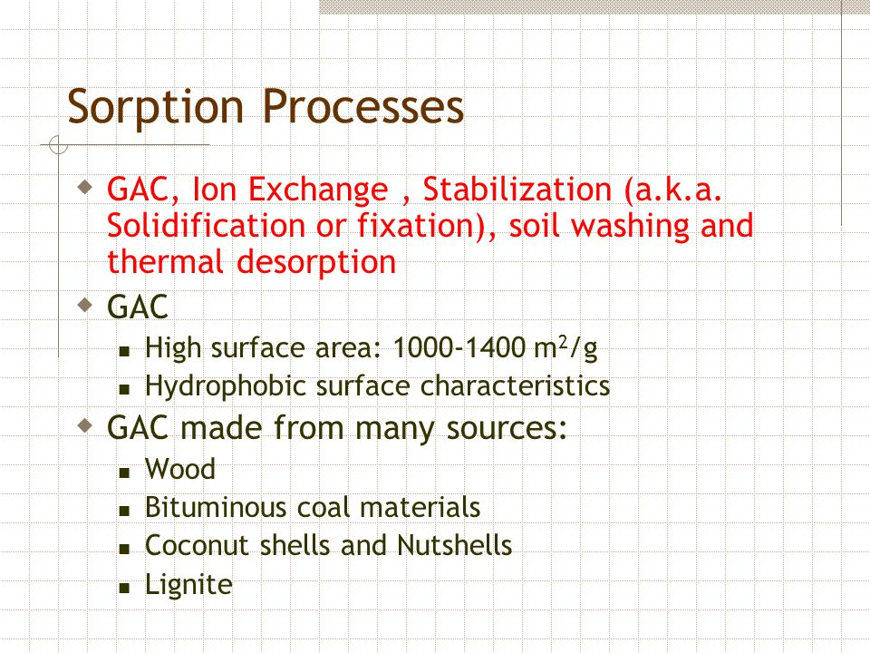 Sorption Processes  GAC, Ion Exchange, Stabilization (a.k.a.