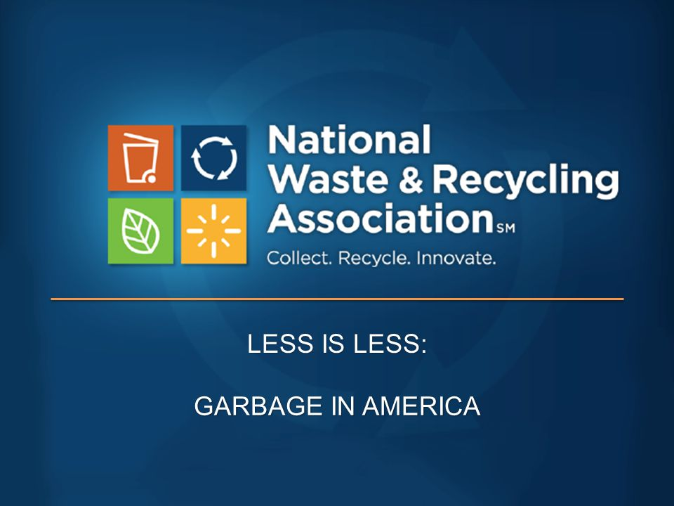 LESS IS LESS: GARBAGE IN AMERICA