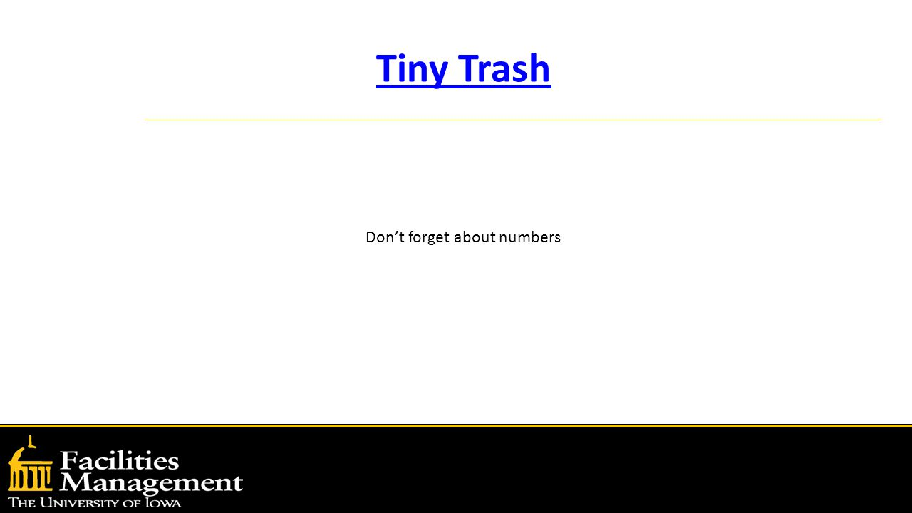 Tiny Trash Don't forget about numbers