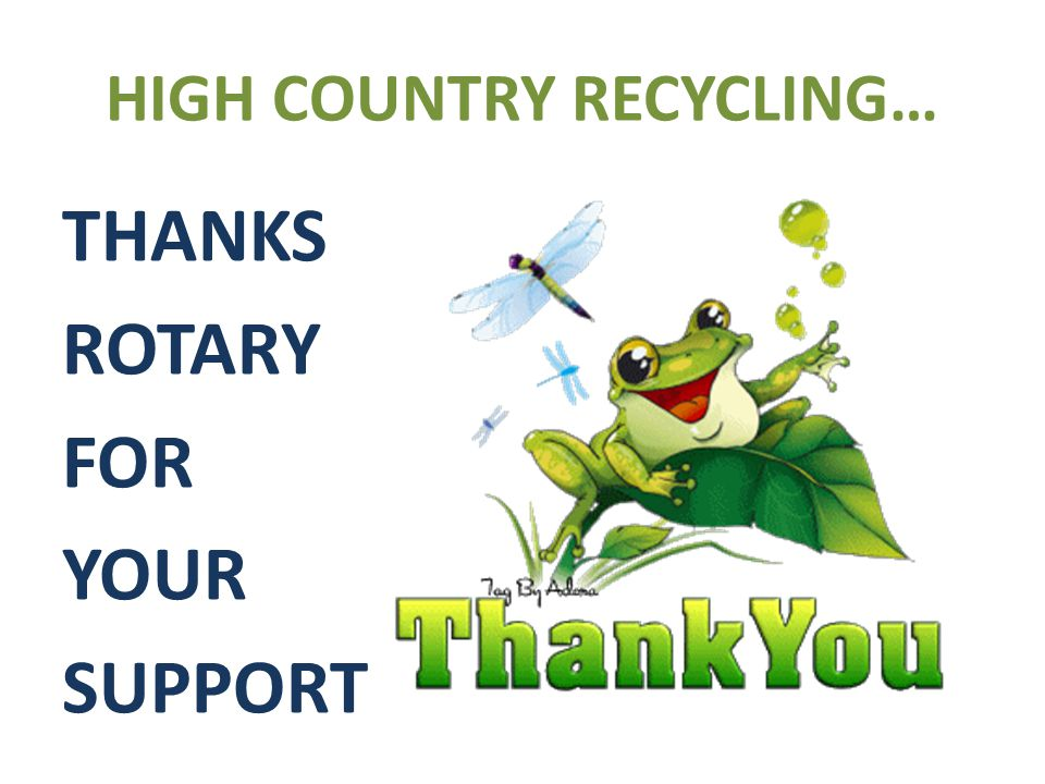 And So Remember… High Country Recycling hopes that Rotary sincerely considers recycling in the Wet Mountain Valley.