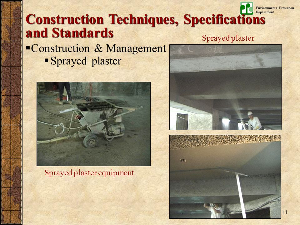Environmental Protection Department 14  Construction & Management  Sprayed plaster Sprayed plaster equipment Sprayed plaster Construction Techniques, Specifications and Standards