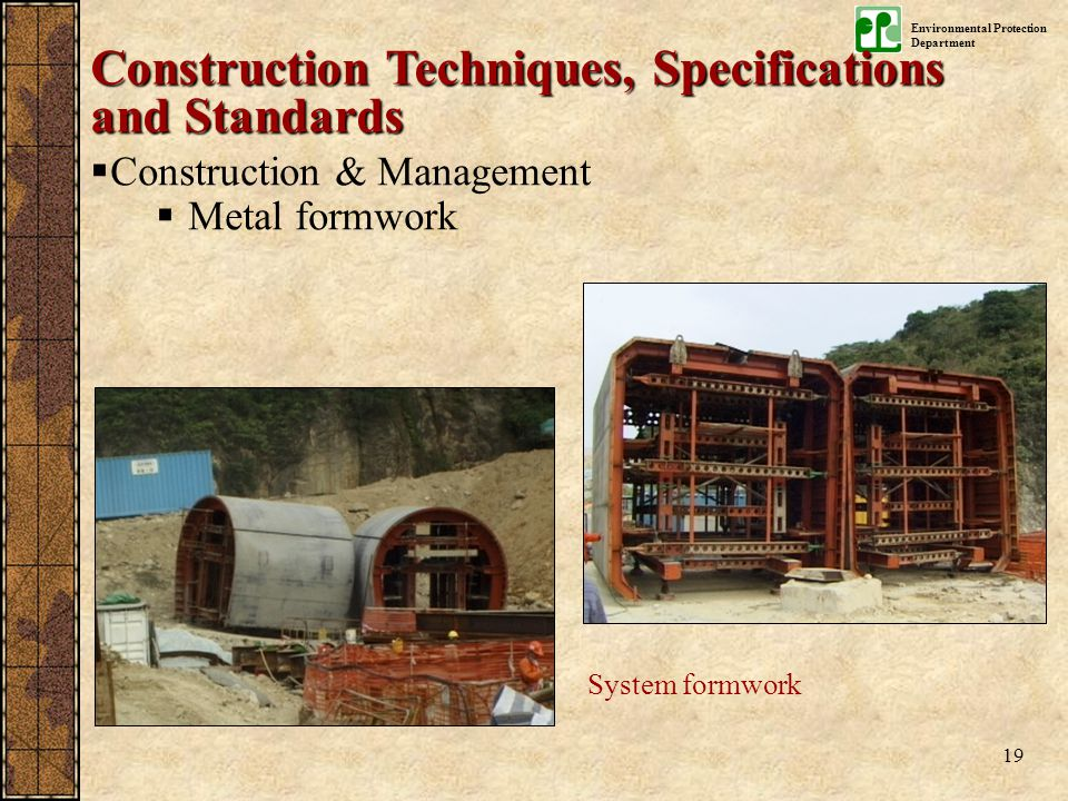 Environmental Protection Department 19 System formwork Construction Techniques, Specifications and Standards  Construction & Management  Metal formw