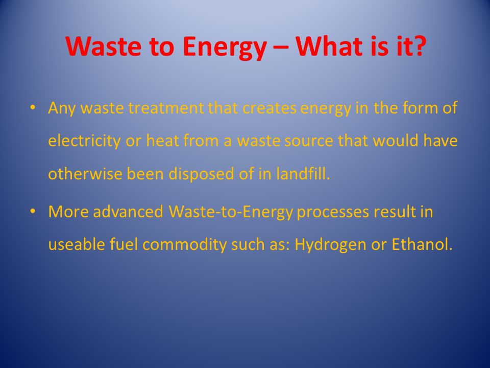 Waste to Energy – What is it.