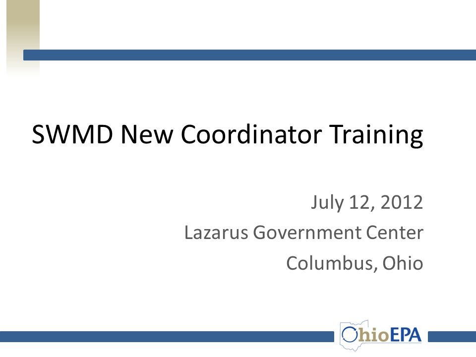 What Ohio EPA Provides 7/12/2012SWMD New Coordinator Training 71  Annually Updated Quarterly Fee Report (QFR) Form  Latest Instruction Manual for QFR  Updated List of Municipal Solid Waste Disposal Facilities  Updated List of Municipal Solid Waste Transfer Facilities