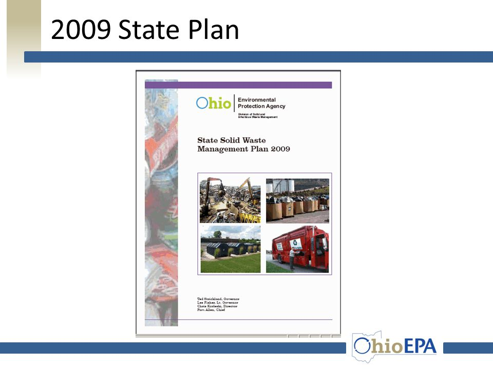 The State Plan…The Basics Other requirements: Establish siting criteria Recommend material restrictions Develop program for scrap tires Develop progra