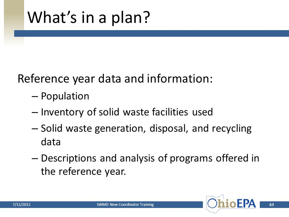 What's in a plan? Prepared in accordance with Ohio EPA's Format – Prescribes contents and organization – Current version is version 3.0 SWMD New Coord
