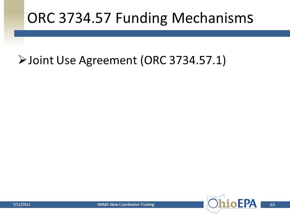 ORC 3734.57 Funding Mechanisms Tiered Disposal Fee – ORC 3734.57(B) Tier 1:disposal of solid wastes generated within the district $1.00/ton - $2.00/to