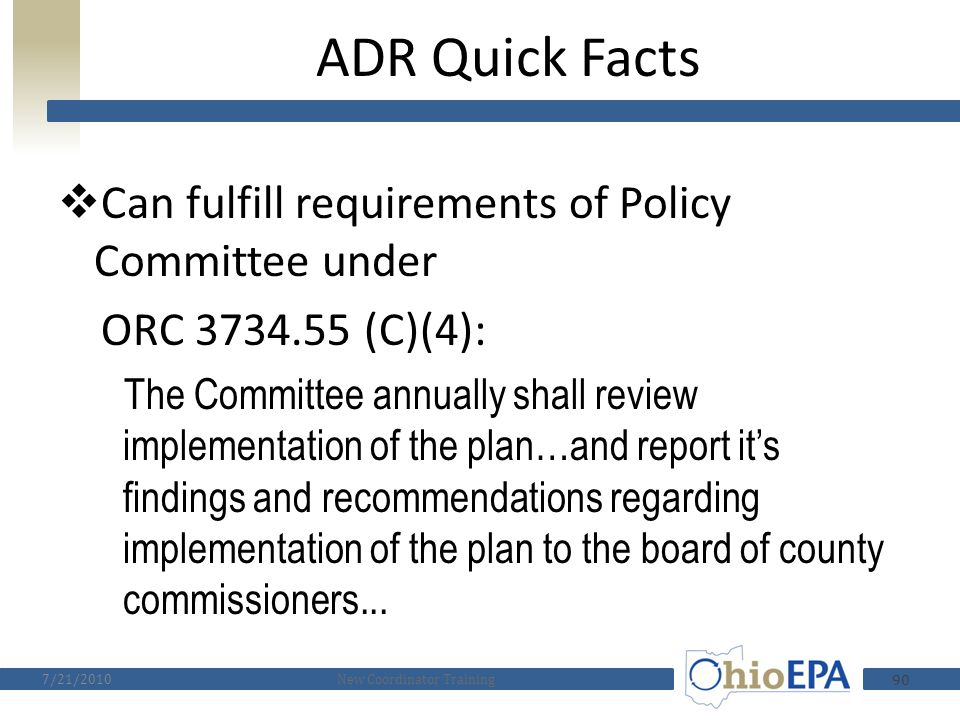 ADR Quick Facts  Requirement established in state plan  Due annually to Ohio EPA on June 1 st  Covers data for the previous calendar year  Prepare