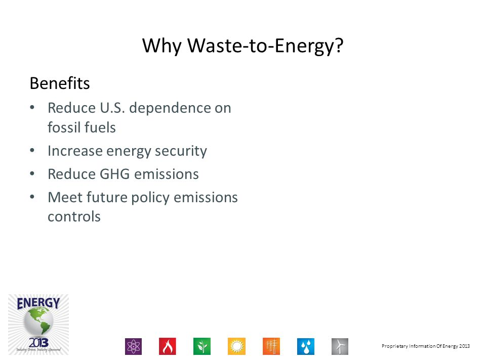 Proprietary Information Of Energy 2013 Why Waste-to-Energy.