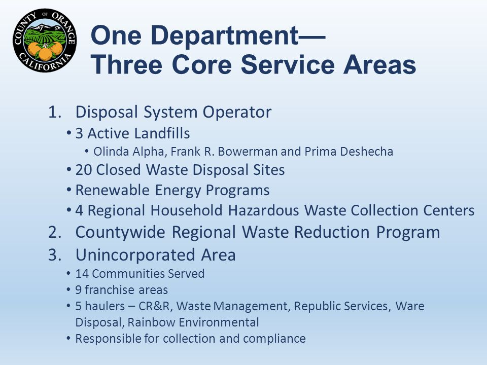 One Department— Three Core Service Areas 1.Disposal System Operator 3 Active Landfills Olinda Alpha, Frank R.